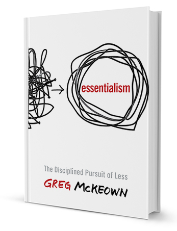The 3 Core Practices of Essentialism to Boost Personal Effectiveness